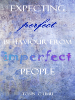 Expecting Perfect Behaviour from Imperfect People