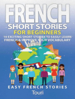 French Short Stories for Beginners: 10 Exciting Short Stories to Easily Learn French & Improve Your Vocabulary: Easy French Stories, #1
