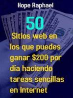 50 Sitios web en los que Puedes Ganar $200 por día Haciendo Tareas Sencillas en Internet