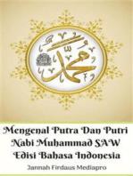 Mengenal Putra Dan Putri Nabi Muhammad SAW Edisi Bahasa Indonesia