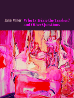 Who Is Trixie the Trasher? and Other Questions