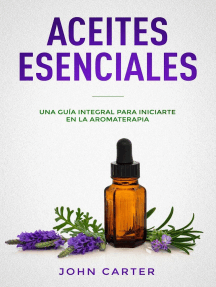 Aceites Esenciales: Una Guía Integral para Iniciarte en la Aromaterapia (Essential Oils Spanish Version)