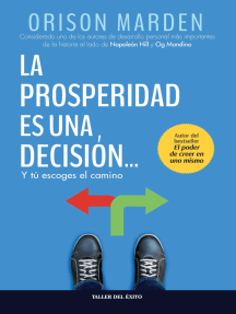 La prosperidad es una decisión: y tú escoges el camino