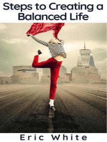 Steps to Creating a Balanced Life