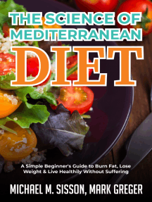 The Science of Mediterranean Diet: A Simple Beginner's Guide to Burn Fat, Lose Weight & Live Healthily Without Suffering