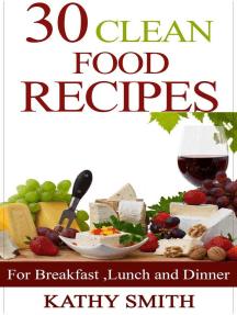 30 Clean Food Recipes: Amazing Recipes, #7