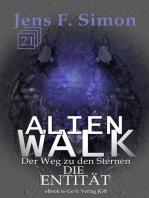 Die Entität (ALienWalk 21)