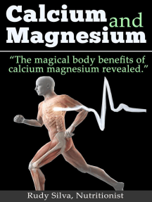 """Calcium and Magnesium: """"The Magical Body Benefits of Calcium and Magnesium Revealed"""""""