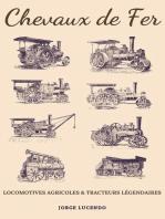 Chevaux de Fer - Locomotives Agricoles et Tracteurs Légendaires