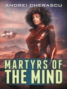 Martyrs of the Mind: The Mindguard Saga, #4