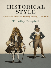 Historical Style: Fashion and the New Mode of History, 1740-1830