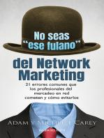 """No seas """"ese fulano"""" del Network Marketing"""