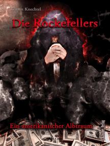 Die Rockefellers: Ein amerikanischer Albtraum