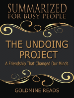 Summarized for Busy People - The Undoing Project: A Friendship That Changed Our Minds: Based on the Book by Michael Lewis