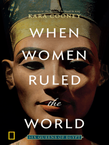 When Women Ruled the World: Six Queens of Egypt