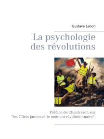 La psychologie des révolutions: Préface de Chaulveron