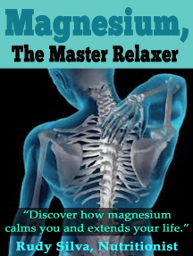 Magnesium, The Master Relaxer