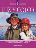 Luz y color: Método para aprender, dominar y disfrutar los secretos del dibujo y la pintura