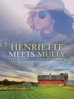 Henriette Meets Mully