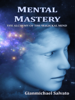 Mental Mastery : The Alchemy of the Magickal Mind
