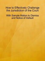 How to Effectively Challenge the Jurisdiction of the Court - With Sample Motion to Dismiss and Notice of Default