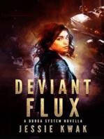 Deviant Flux: A Durga System Novella