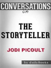 The Storyteller: by Jodi Picoult | Conversation Starters