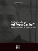 José Luis Calva Zepeda, ¿el Poeta Caníbal?