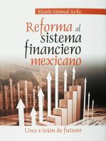 Reforma al sistema financiero mexicano: Una visión de futuro