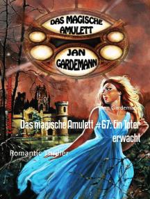 Das magische Amulett #67: Ein Toter erwacht: Romantic Thriller