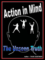 Action in Mind the Unseen Truth