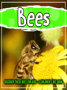 Bees: Discover These Bees For Kids - A Children's Bee Book