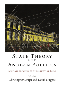 State Theory and Andean Politics: New Approaches to the Study of Rule