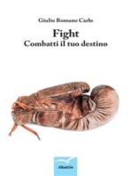 Fight – Combatti il tuo destino