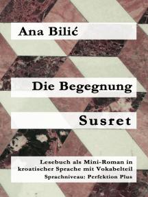 Die Begegnung / Susret: Kroatisch-leicht.com