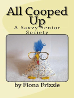 All Cooped Up - A Savvy Senior Society