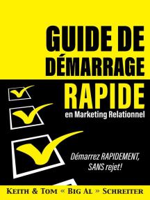 Guide de Démarrage Rapide en Marketing Relationnel : Démarrez Rapidement, Sans Rejet !