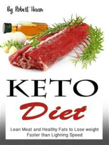 Keto Diet: Lean Meat and Healthy Fats to Lose Weight Faster than Lightning Speed