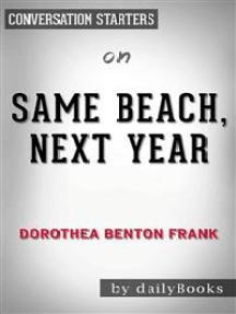 Same Beach, Next Year: A Novel by Dorothea Benton Frank   Conversation Starters