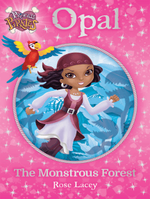 Princess Pirates Book 3: Opal The Monstrous Forest