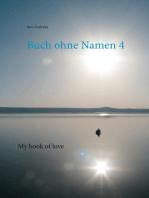 Buch ohne Namen 4: My book of love