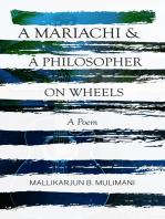 A Mariachi & A Philosopher On Wheels ~ A Poem