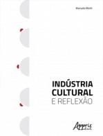 Indústria Cultural e Reflexão