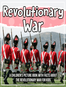 Revolutionary War: A Children's Picture Book With Facts About The Revolutionary War For Kids