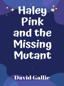 Haley Pink And The Missing Mutant (Haley Pink #1)