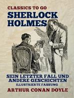 Sherlock Holmes Sein letzter Fall und andere Geschichten Illustrierte Fassung