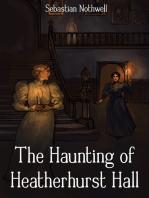 The Haunting of Heatherhurst Hall