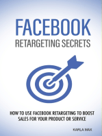 Facebook Retargeting Secrets - How to Use Facebook Retargeting to Boost Sales for Your Product and Service