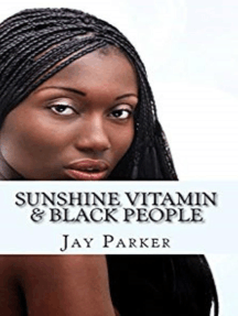 Sunshine Vitamin & Black People: The Power Of Vitamin D