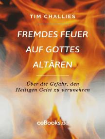 Fremdes Feuer auf Gottes Altären: Über die Gefahr, den Heiligen Geist zu verunehren